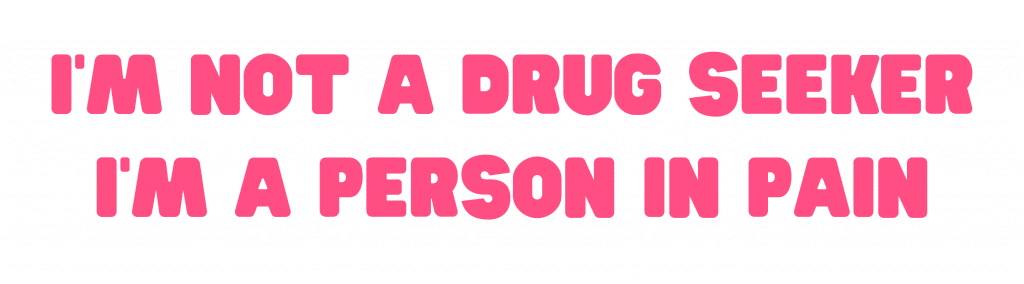 text reads 'I am not a drug seeker I am a person in pain'