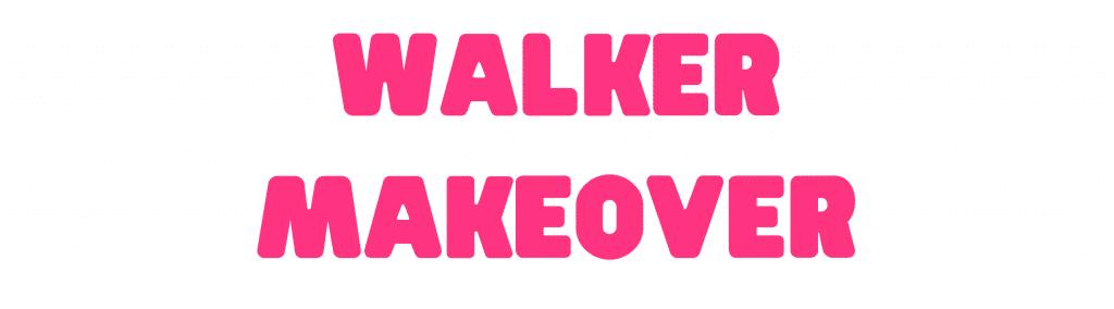 walker makeover
